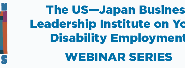 【外部イベント】障害のある若者の雇用に関する日米企業リーダー育成研修ウェビナーシリーズ